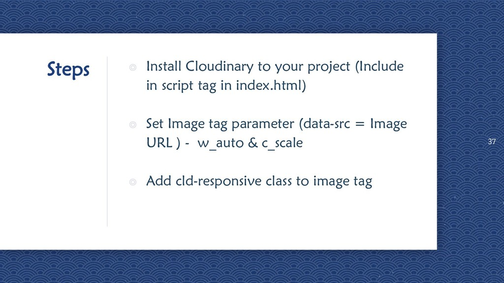 Steps ◎ Install Cloudinary to your project (Inc...