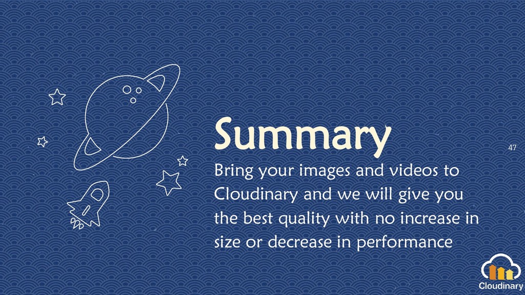 Summary Bring your images and videos to Cloudin...