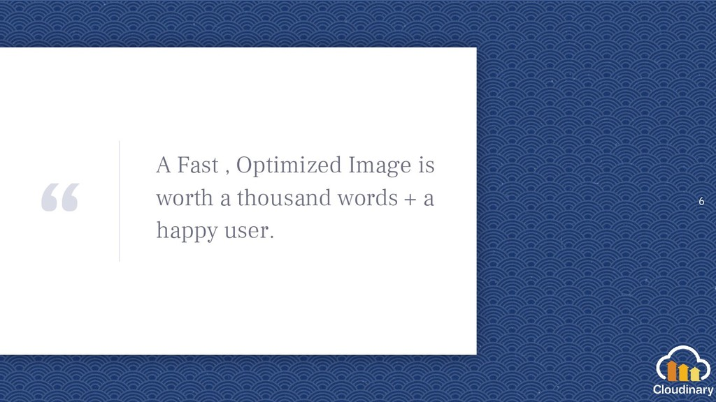 """"""" A Fast , Optimized Image is worth a thousand ..."""