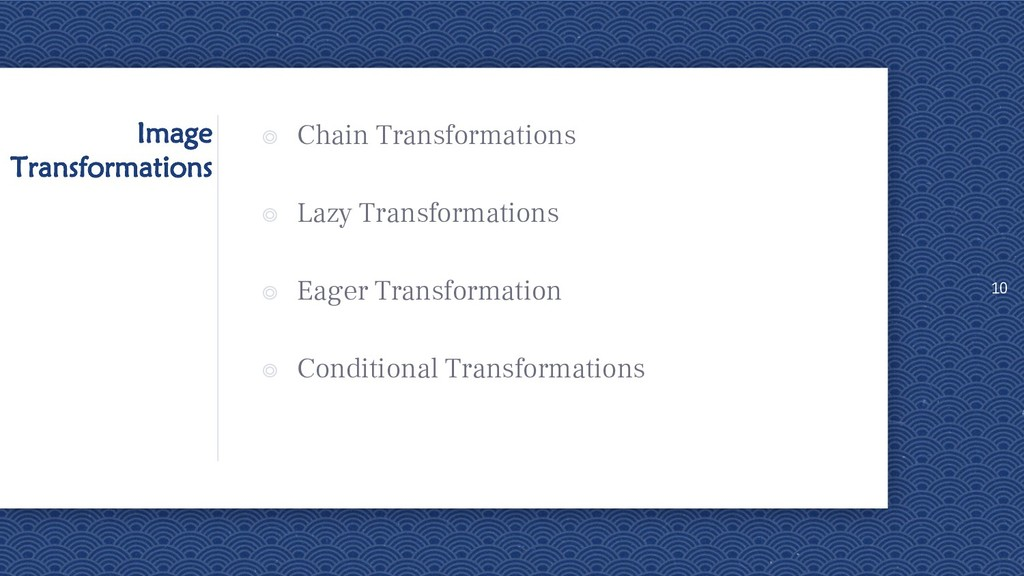 Image Transformations ◎ Chain Transformations ◎...