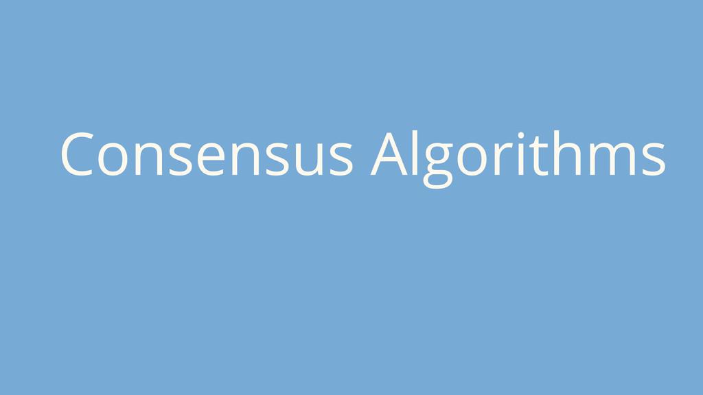 Consensus Algorithms