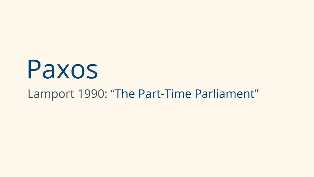 """Paxos Lamport 1990: """"The Part-Time Parliament"""""""