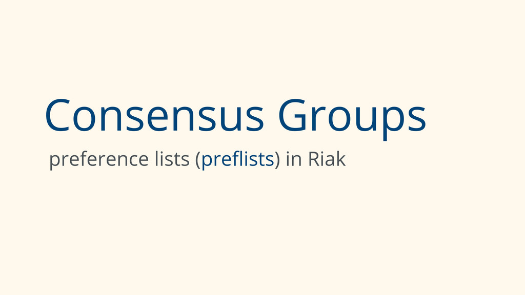 Consensus Groups preference lists (preflists) in...