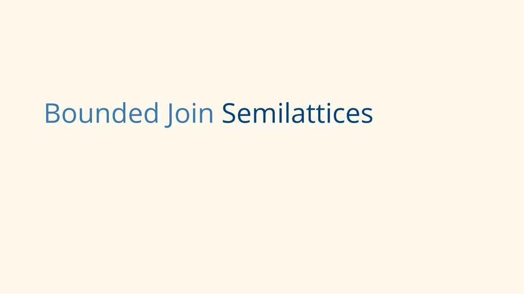 Bounded Join Semilattices
