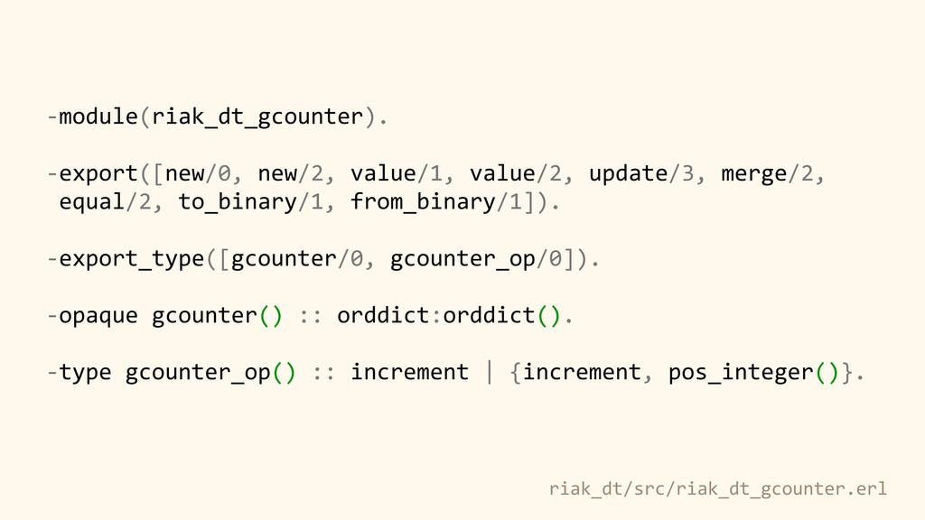 riak_dt/src/riak_dt_gcounter.erl -‐module(riak...