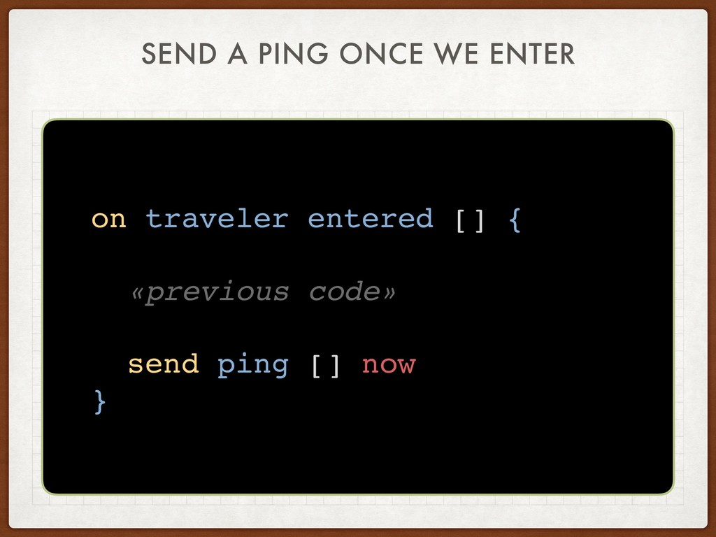 SEND A PING ONCE WE ENTER on traveler entered [...