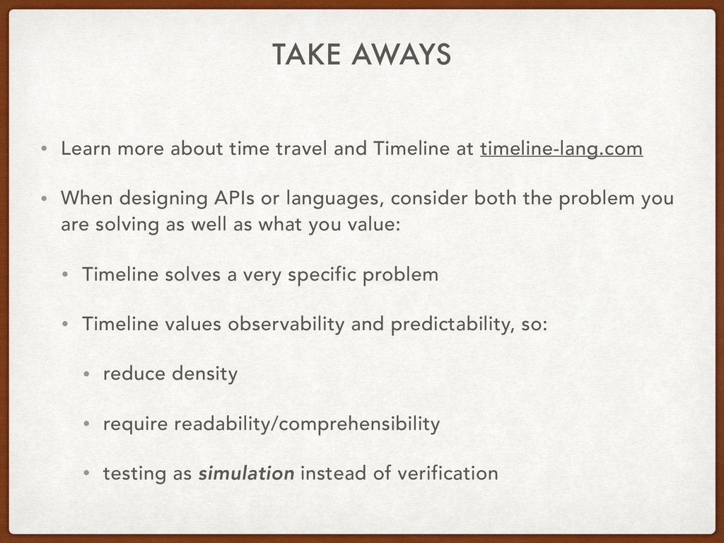 TAKE AWAYS • Learn more about time travel and T...