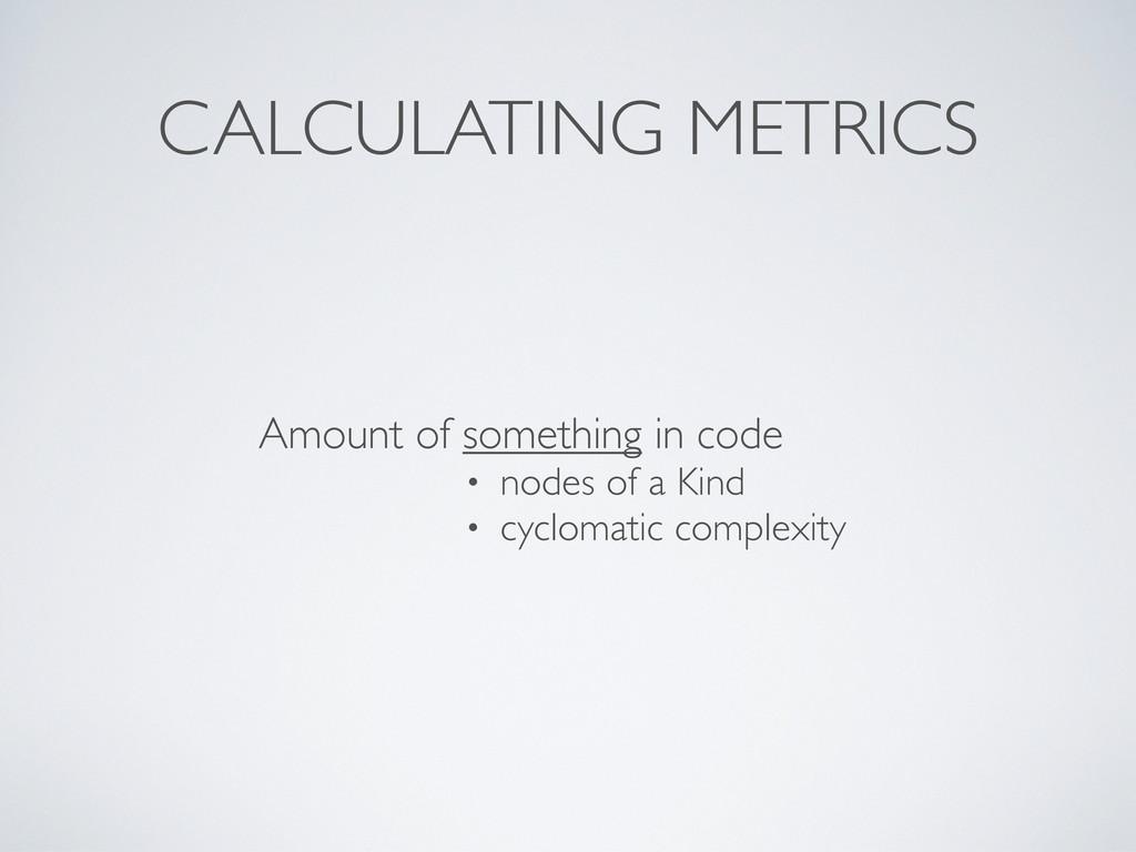 CALCULATING METRICS • nodes of a Kind • cycloma...