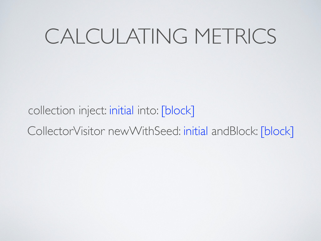CALCULATING METRICS collection inject: initial ...
