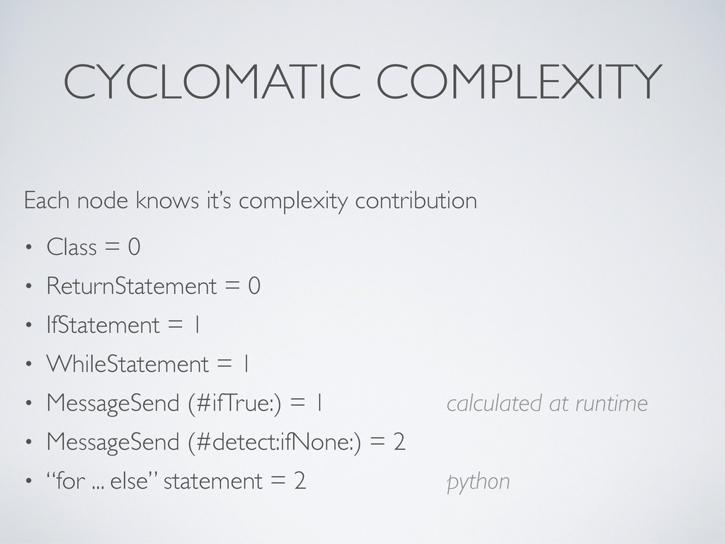 CYCLOMATIC COMPLEXITY Each node knows it's comp...