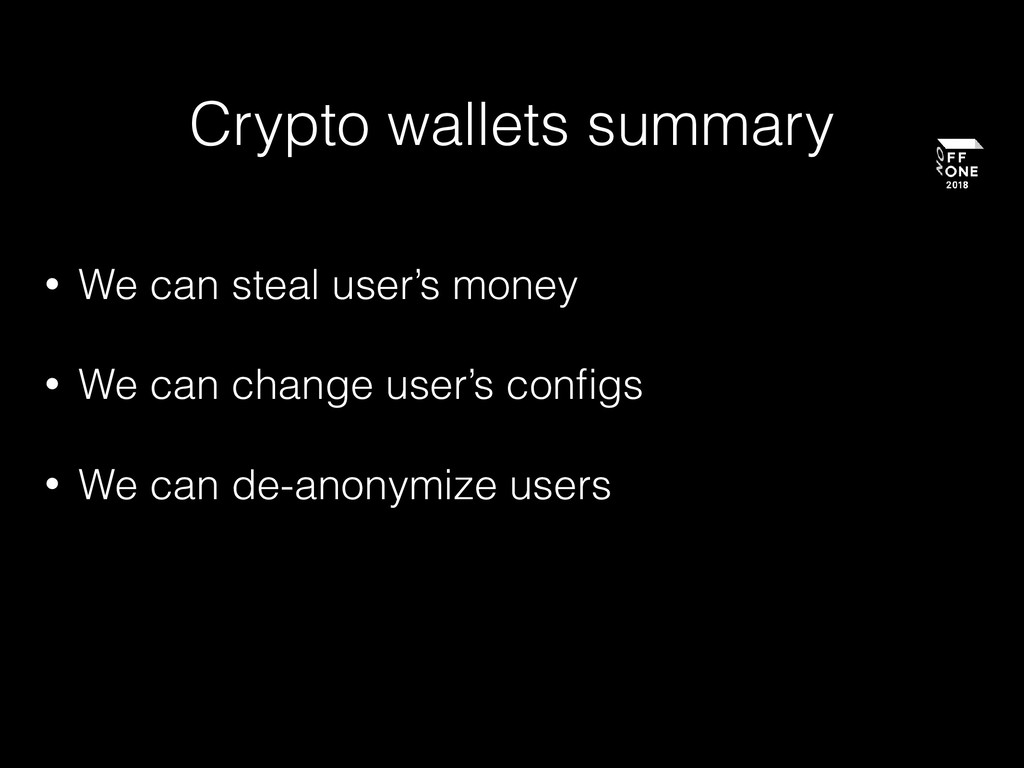 Crypto wallets summary • We can steal user's mo...