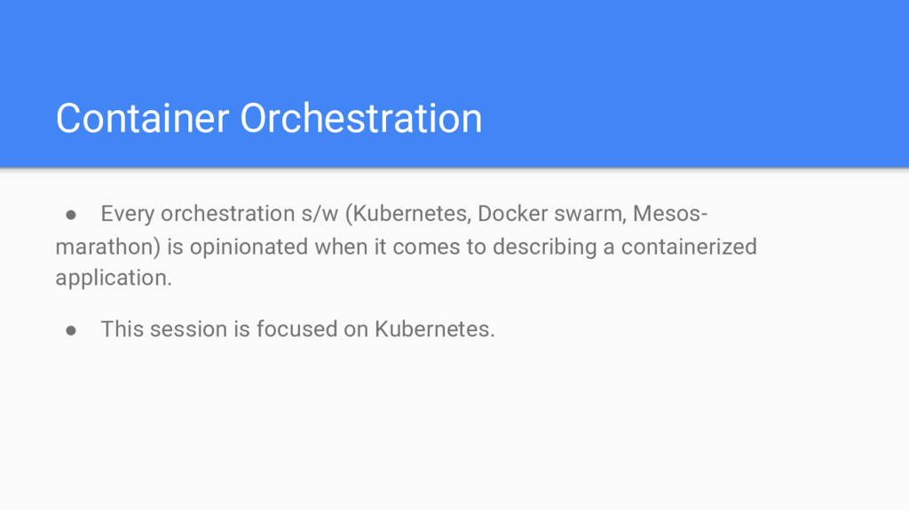 Container Orchestration ● Every orchestration s...