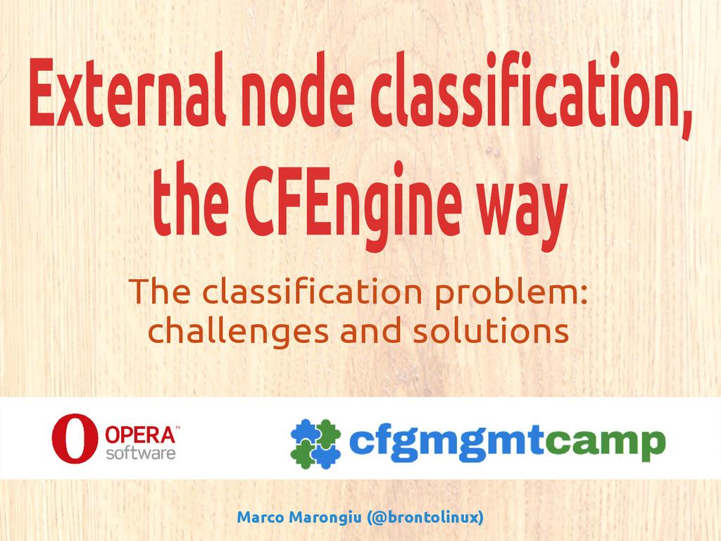 External node classification, the CFEngine way ...