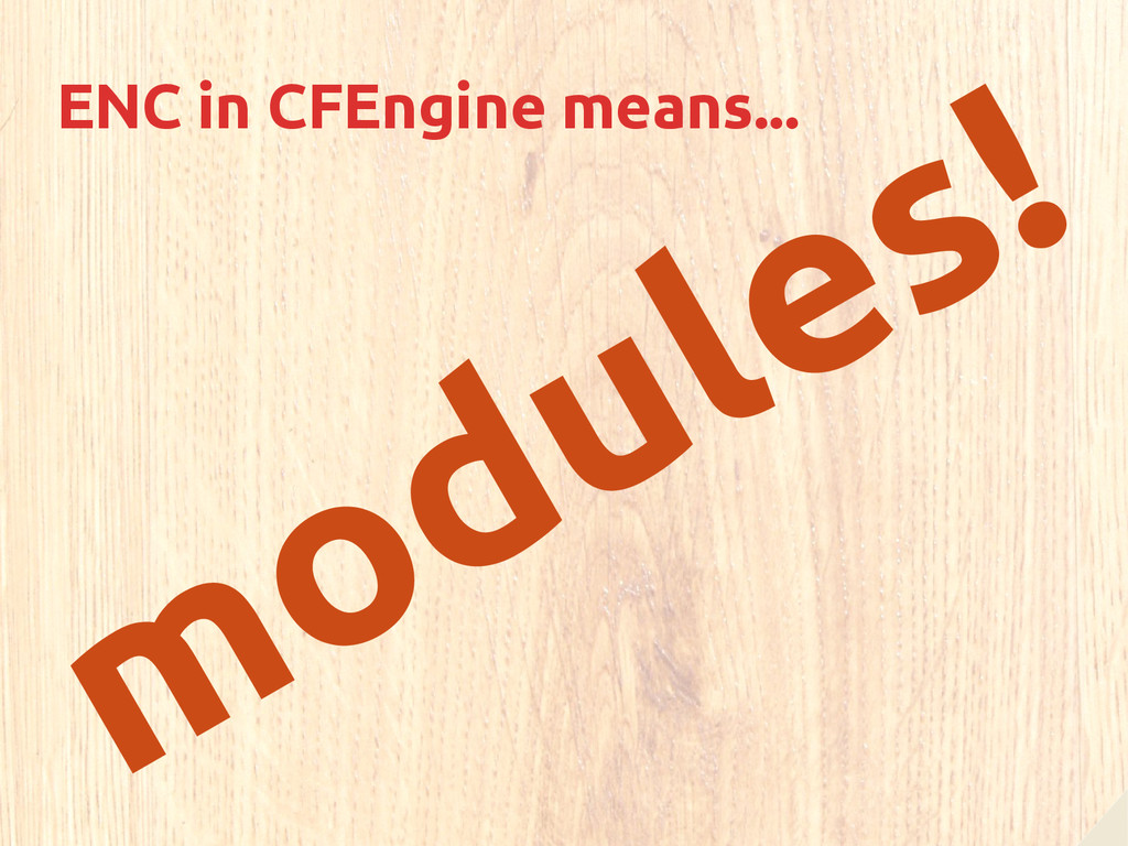 modules! ENC in CFEngine means...
