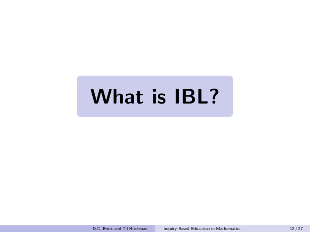 What is IBL? What is IBL? What is IBL? D.C. Ern...