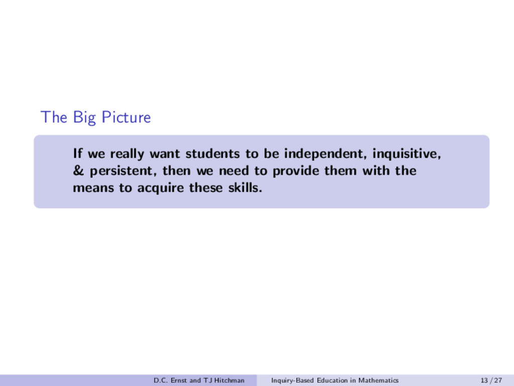 The Big Picture If we really want students to b...