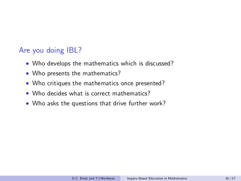 Are you doing IBL? • Who develops the mathemati...