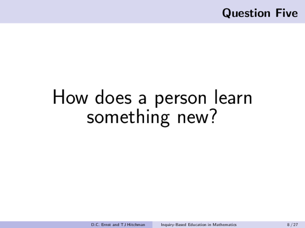 Question Five How does a person learn something...