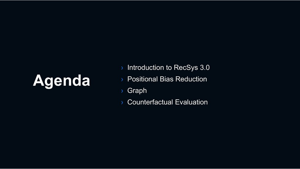 Agenda › Introduction to RecSys 3.0 › Positiona...