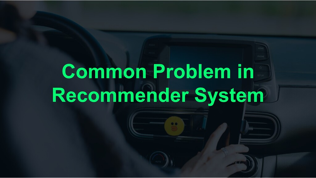 Common Problem in Recommender System