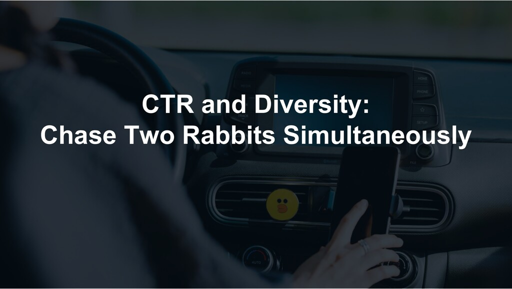 CTR and Diversity: Chase Two Rabbits Simultaneo...