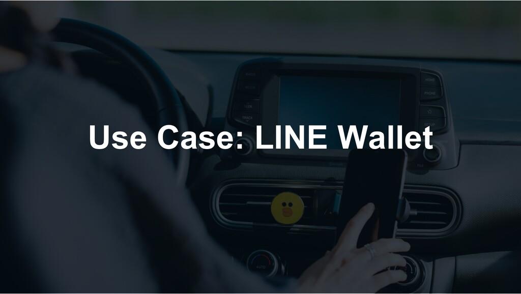 Use Case: LINE Wallet
