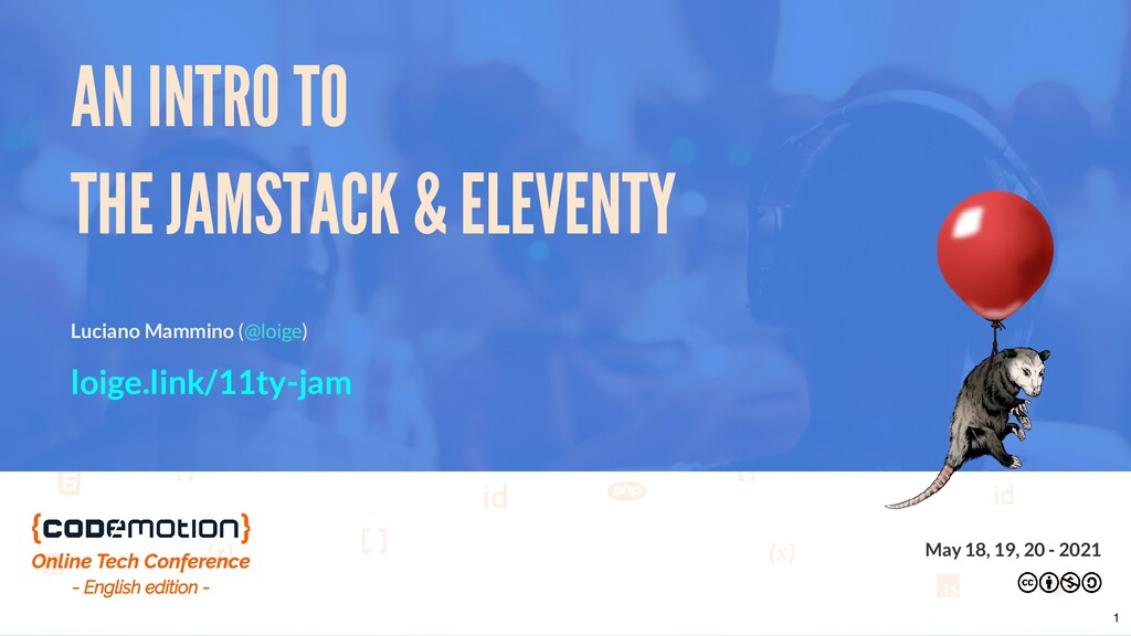 AN INTRO TO THE JAMSTACK & ELEVENTY Luciano Mam...