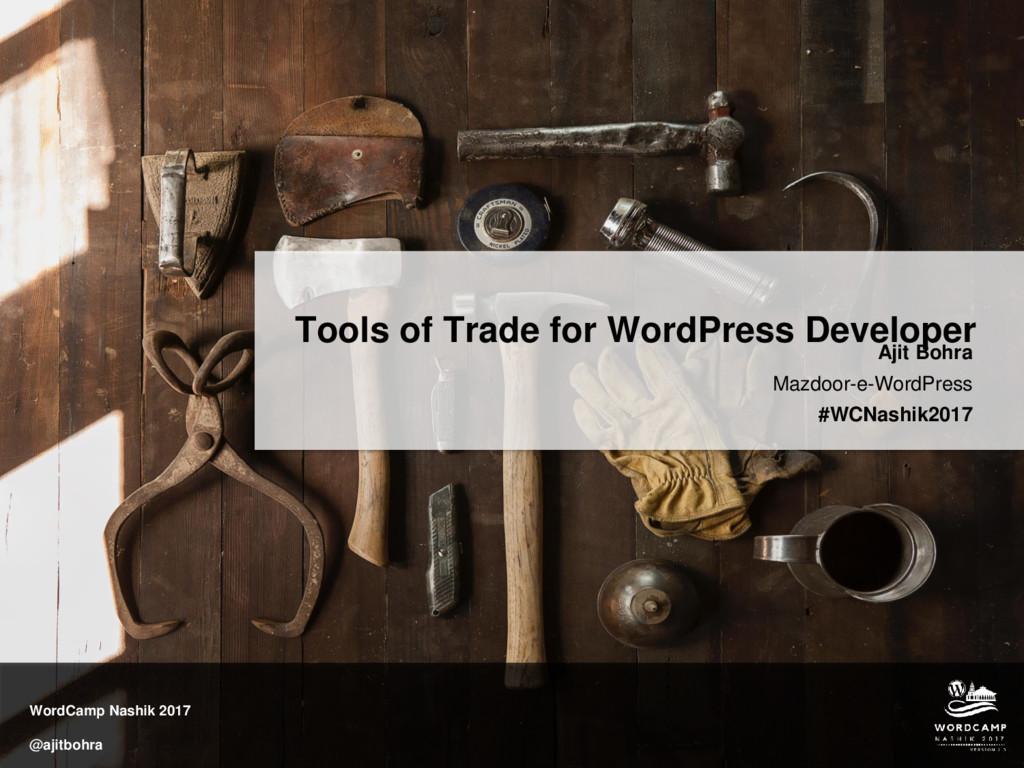 WordCamp Nashik 2017 @ajitbohra Tools of Trade ...