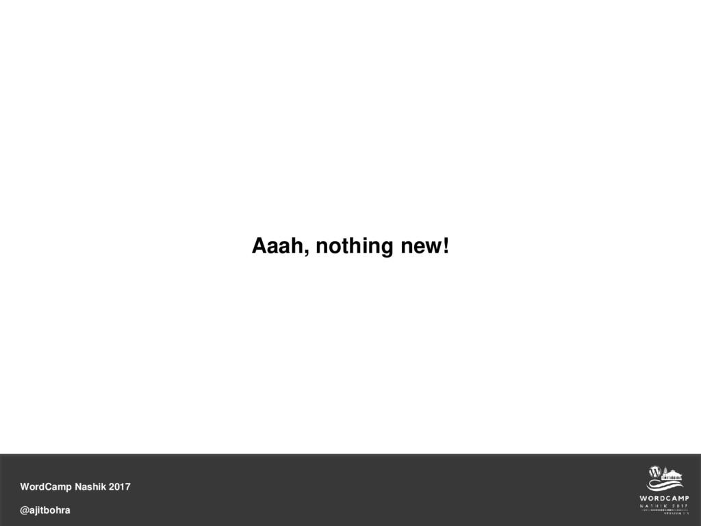 WordCamp Nashik 2017 @ajitbohra Aaah, nothing n...
