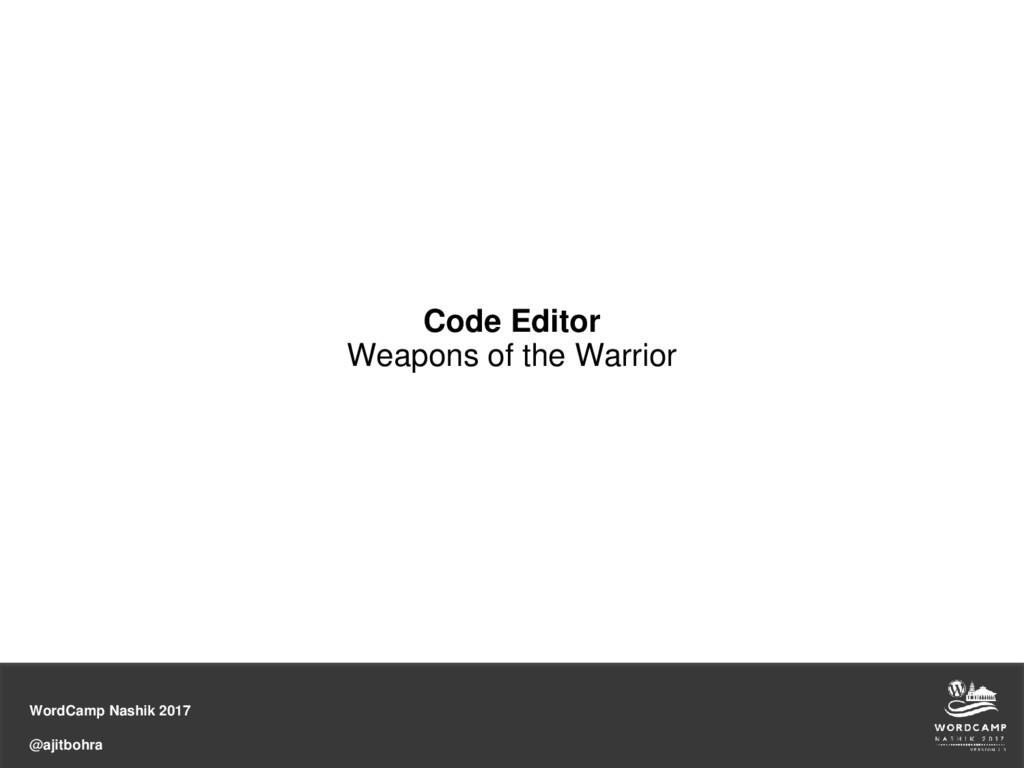 WordCamp Nashik 2017 @ajitbohra Code Editor Wea...