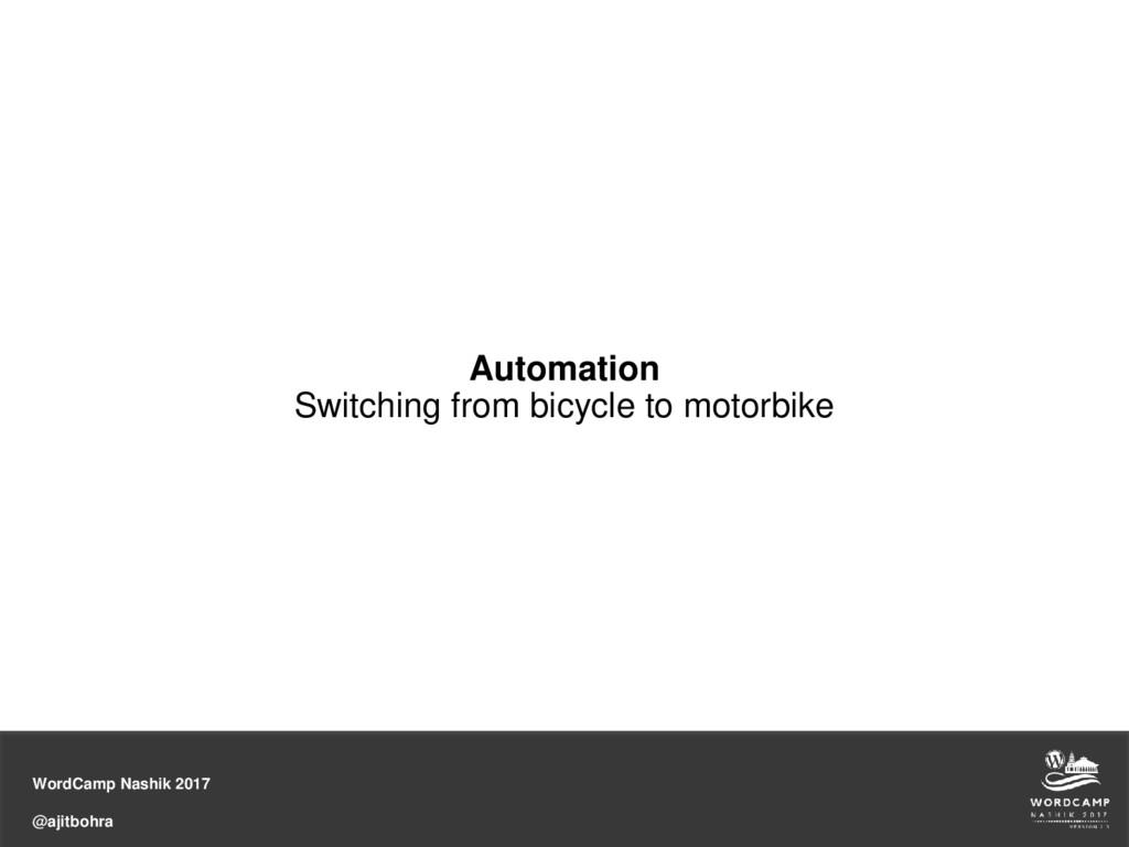 WordCamp Nashik 2017 @ajitbohra Automation Swit...