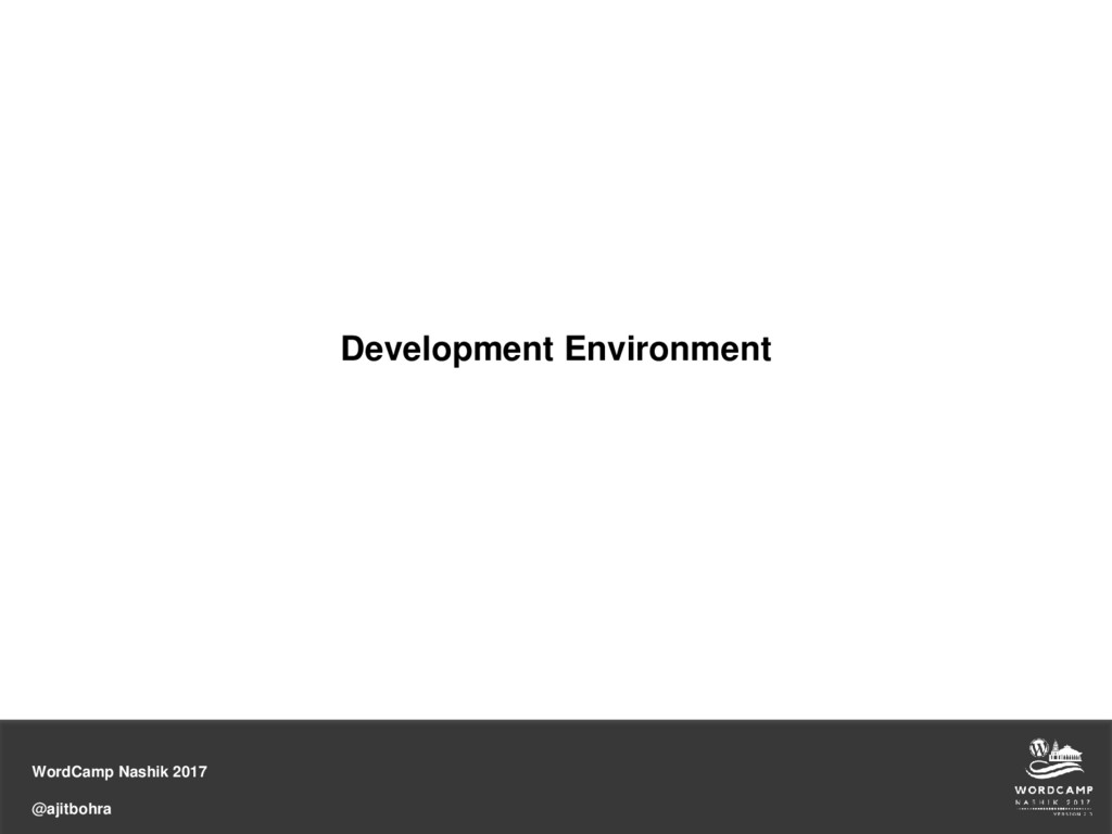 WordCamp Nashik 2017 @ajitbohra Development Env...