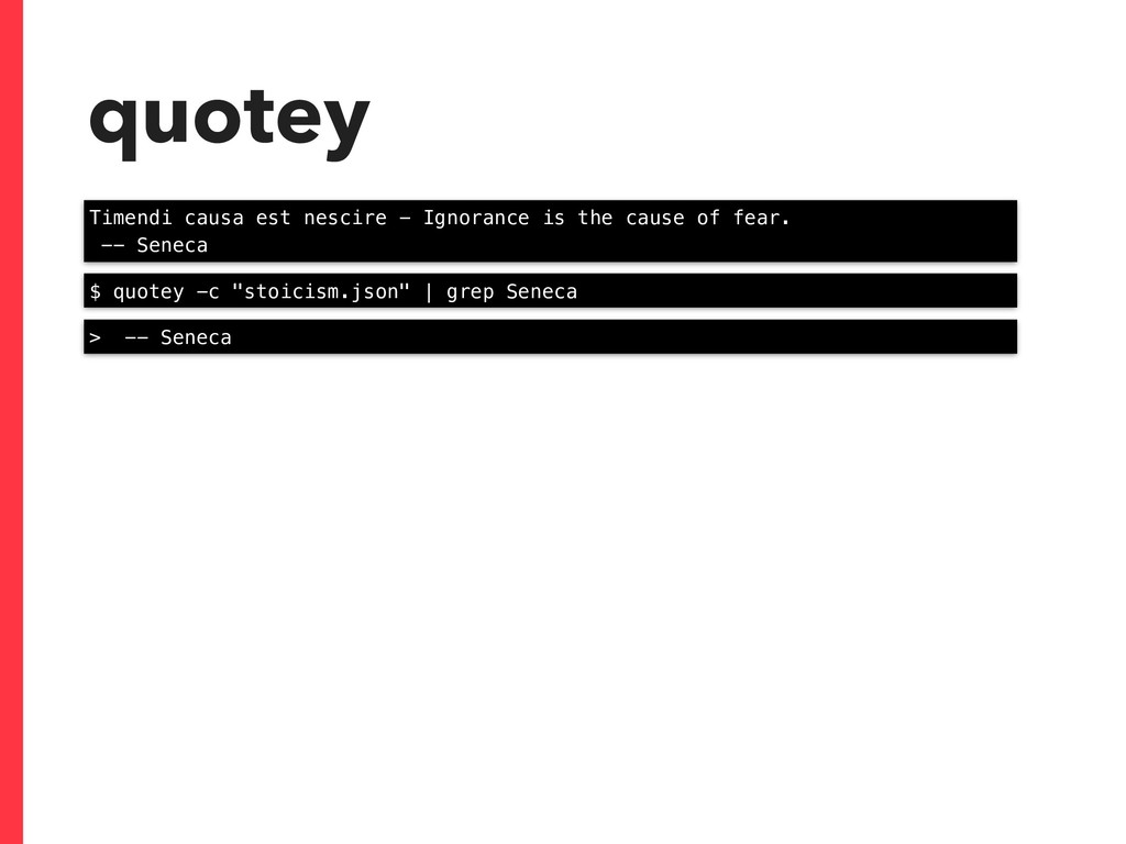 "quotey $ quotey -c ""stoicism.json"" | grep Senec..."