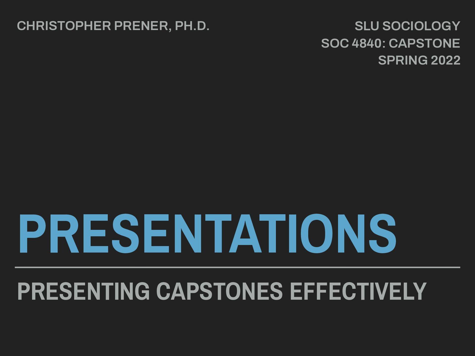 PRESENTATIONS PRESENTING CAPSTONES EFFECTIVELY ...