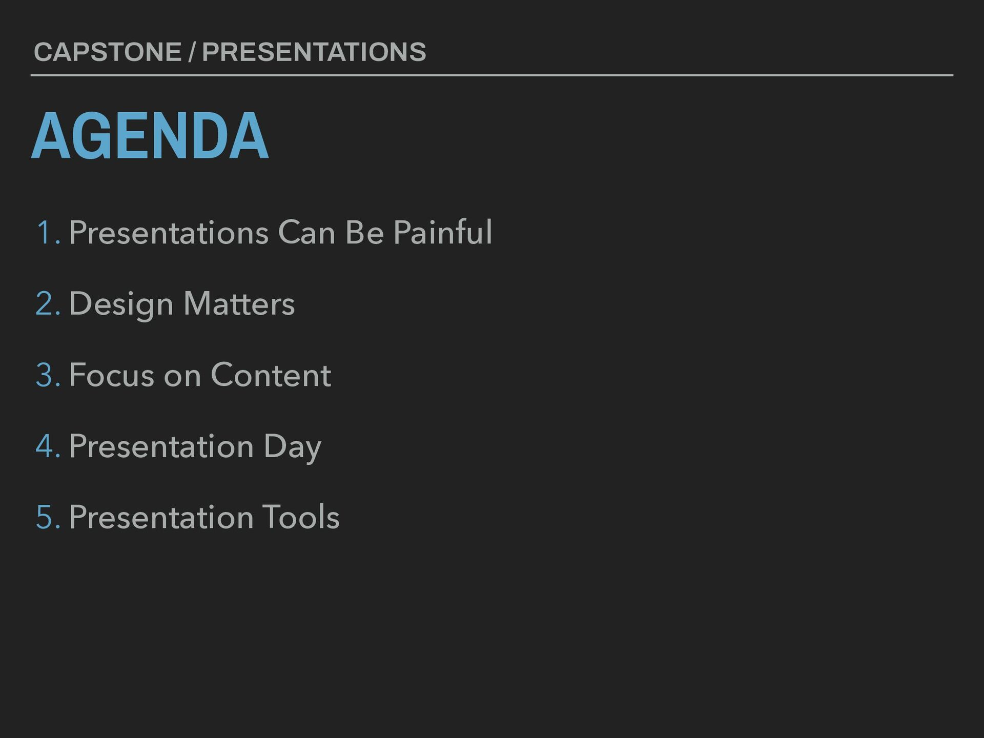 AGENDA CAPSTONE / PRESENTATIONS 1. Presentation...