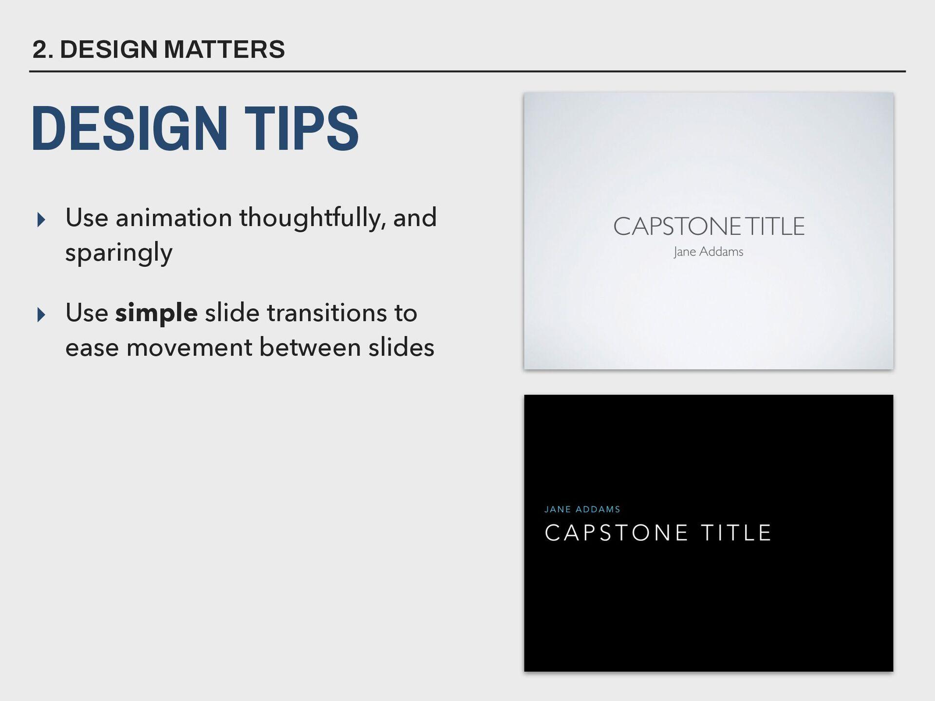 ▸ Use animation thoughtfully, and sparingly ▸ U...