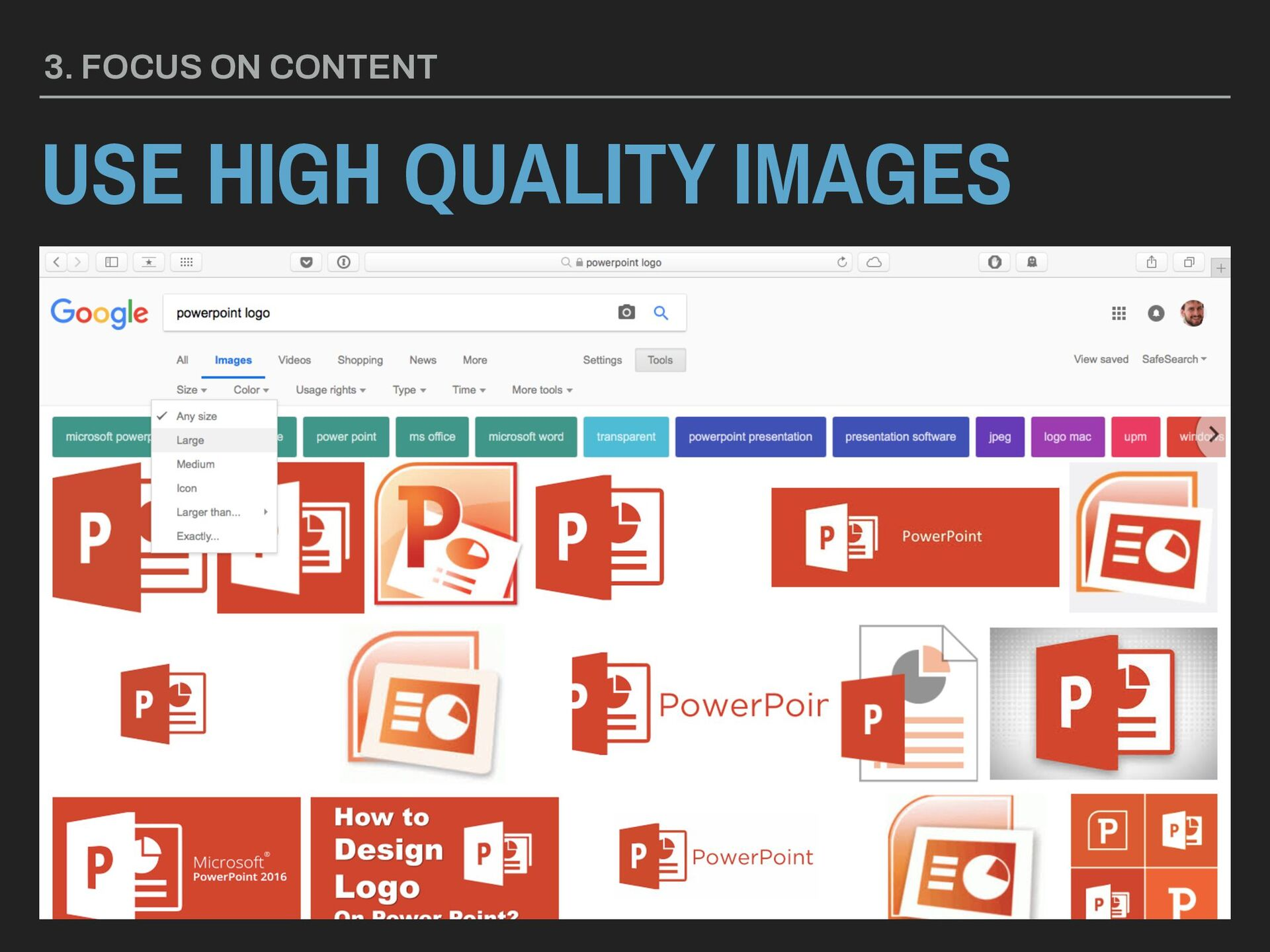 USE HIGH QUALITY IMAGES 3. FOCUS ON CONTENT