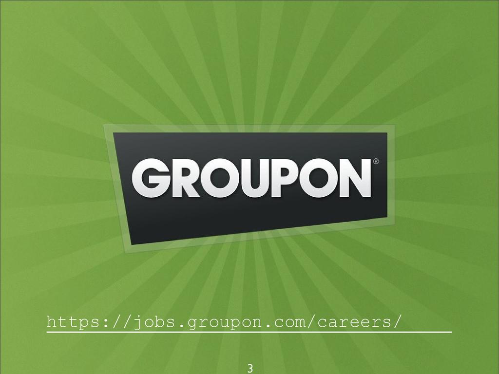 3 https://jobs.groupon.com/careers/