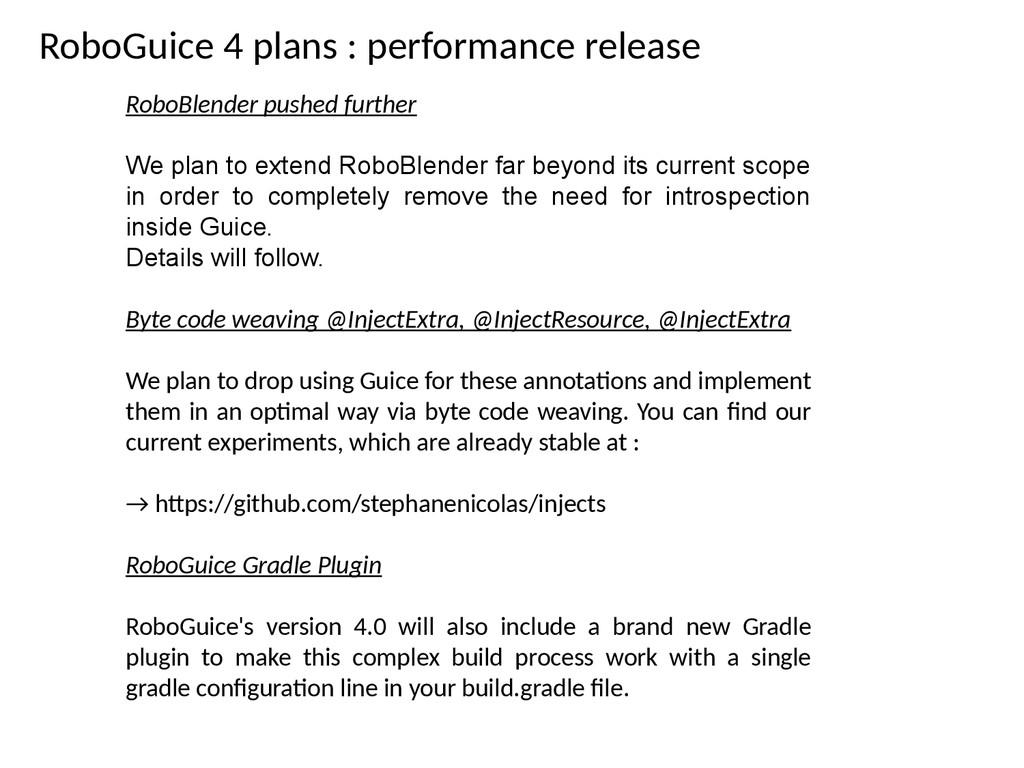 RoboGuice 4 plans : performance release RoboBle...