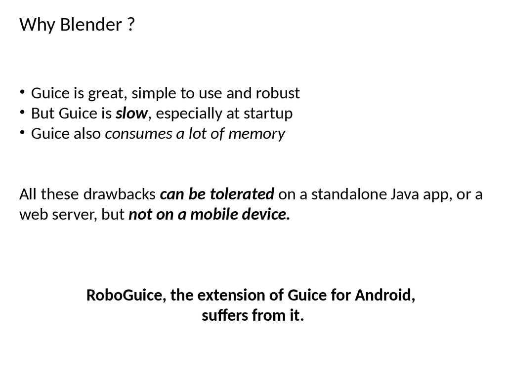 Why Blender ? • Guice is great, simple to use a...