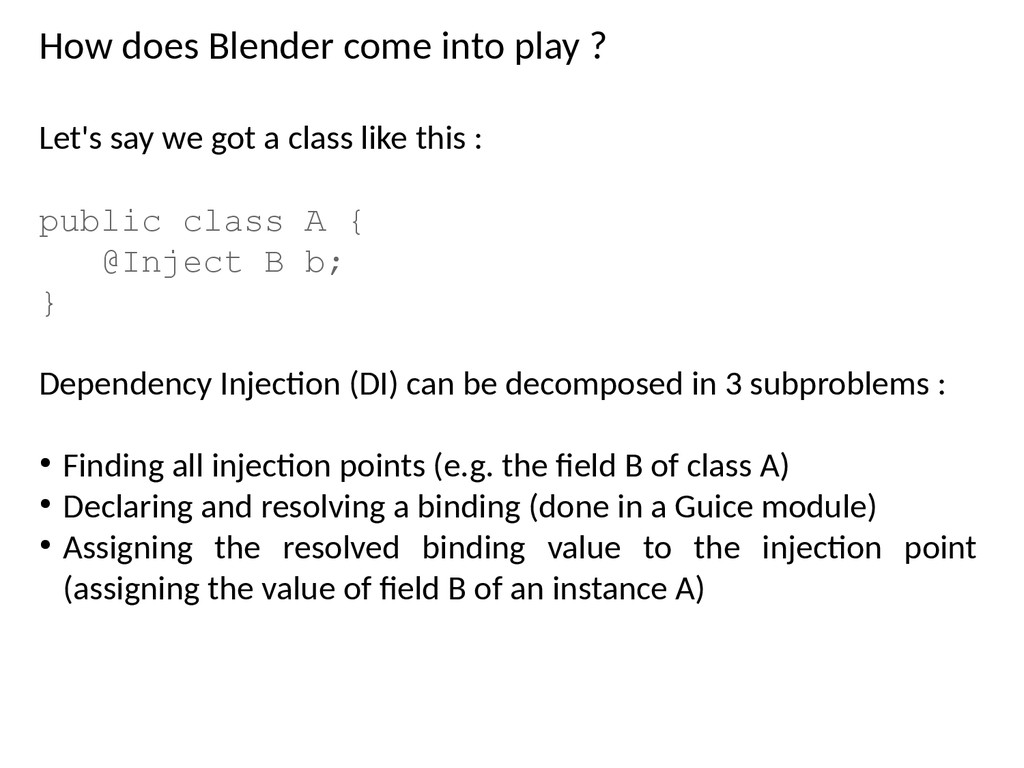 How does Blender come into play ? Let's say we ...