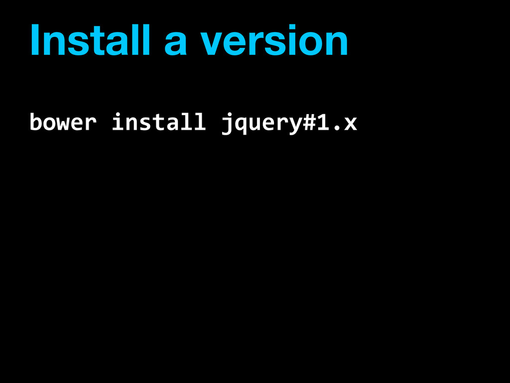 Install a version bower  install  jquery#1.x
