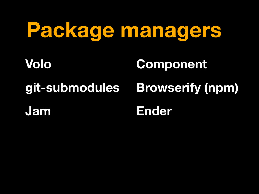 Package managers Volo git-submodules Jam Compon...