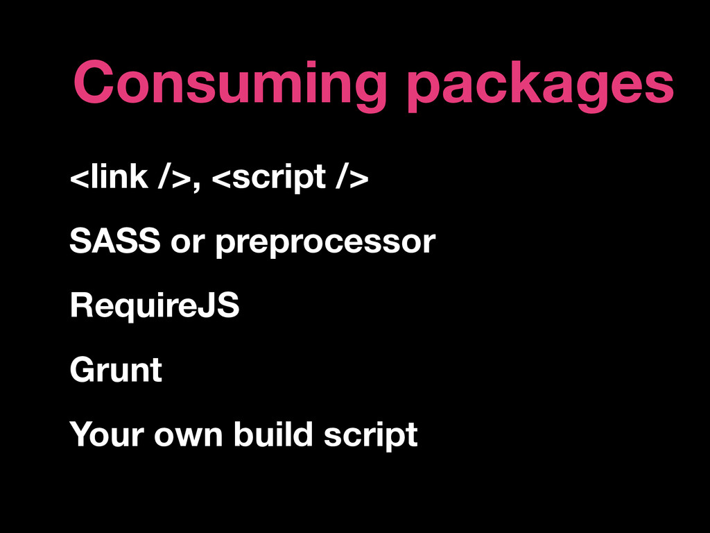 Consuming packages <link />, <script /> SASS or...
