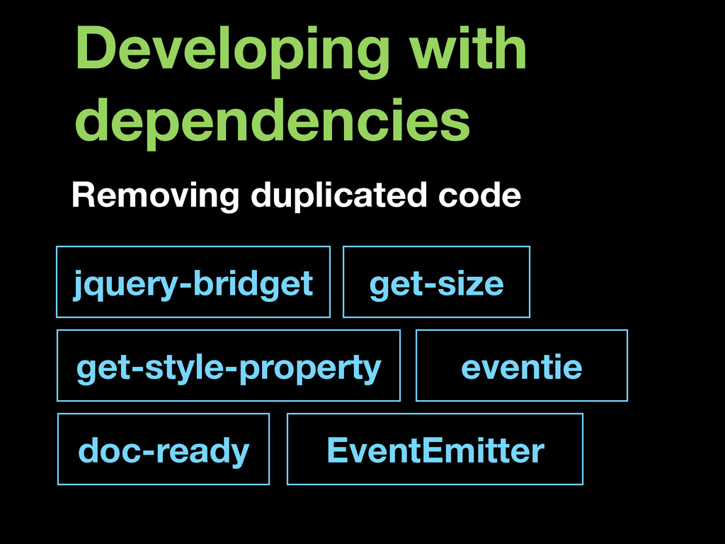 Developing with dependencies Removing duplicate...