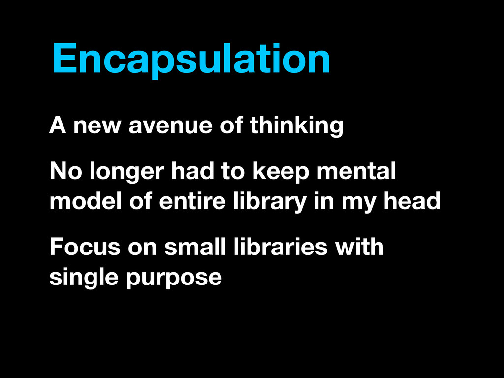 Encapsulation A new avenue of thinking No longe...