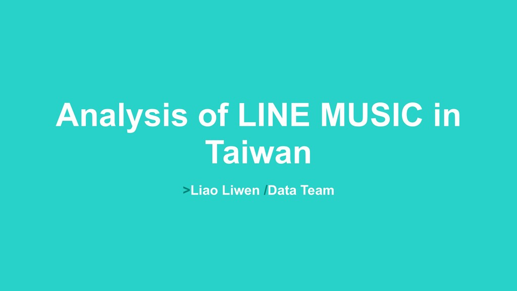 Analysis of LINE MUSIC in Taiwan >Liao Liwen /D...