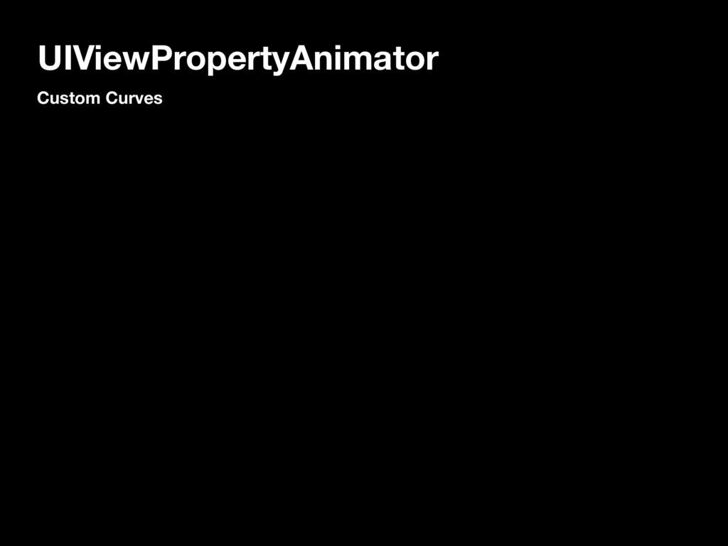 UIViewPropertyAnimator Custom Curves