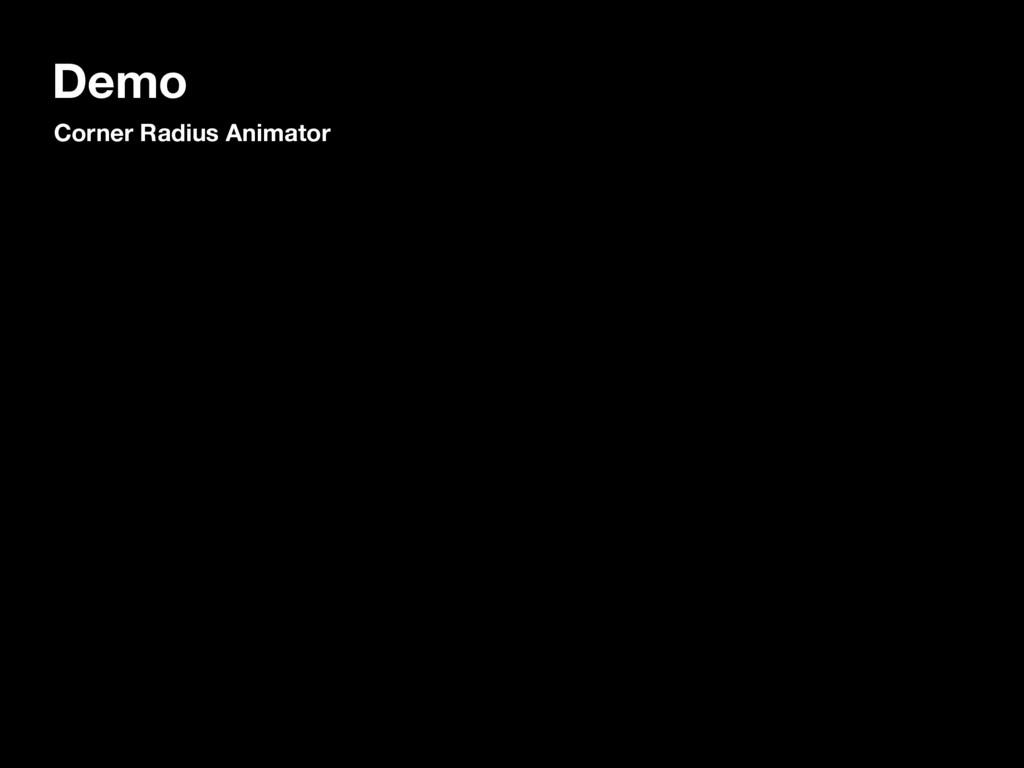 Demo Corner Radius Animator
