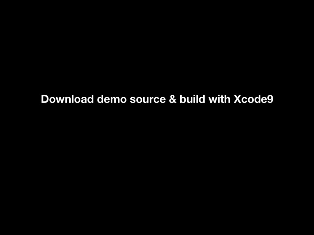 Download demo source & build with Xcode9